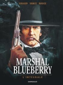 Marshal Blueberry : intégrale - JeanGiraud