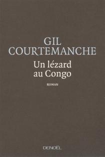 Un lézard au Congo - GilCourtemanche