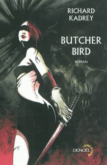 Butcher bird - Richard Kadrey