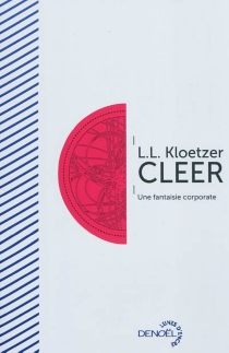 Cleer : une fantaisie corporate - Laurent Kloetzer