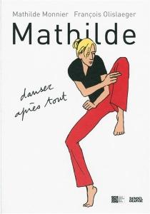 Mathilde : danser après tout - MathildeMonnier