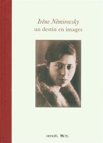 Irène Némirovsky : un destin en images -