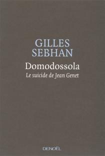 Domodossola : le sucide de Jean Genet - GillesSebhan