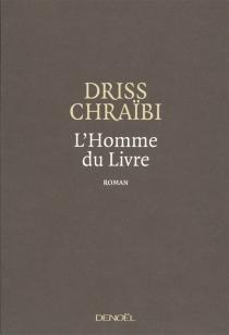 L'homme du Livre - DrissChraïbi