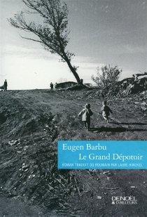 Le grand dépotoir - Eugen Barbu