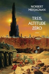 Treis, altitude zéro - NorbertMerjagnan