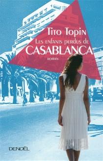 Les enfants perdus de Casablanca - TitoTopin