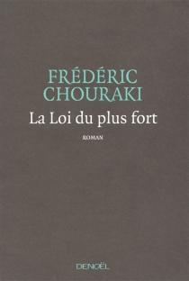 La loi du plus fort - FrédéricChouraki