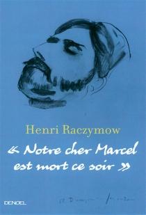 Notre cher Marcel est mort ce soir - HenriRaczymow