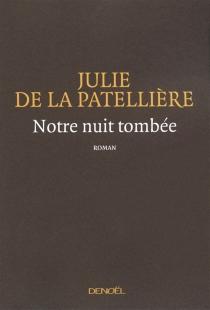 Notre nuit tombée - Julie deLa Patellière
