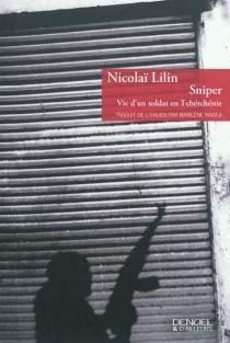 Sniper : vie d'un soldat en Tchétchénie - NicolaiLilin