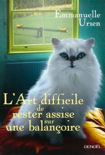 L'art difficile de rester assise sur une balançoire - EmmanuelleUrien