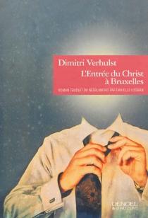 L'entrée du Christ à Bruxelles (en l'année 2000 et quelques) - DimitriVerhulst