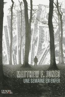 Une semaine en enfer - Matthew F.Jones