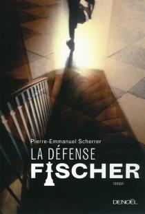 La défense Fischer - Pierre-EmmanuelScherrer
