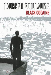 Black cocaïne - Laurent Guillaume