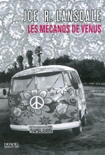 Les mécanos de Vénus - Joe R.Lansdale