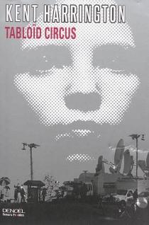 Tabloïd circus - KentHarrington