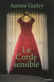 La corde sensible - Aurore Guitry