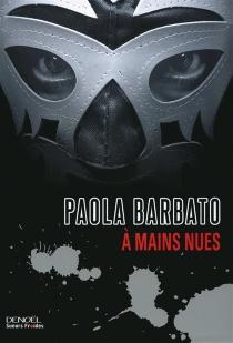 A mains nues - PaolaBarbato