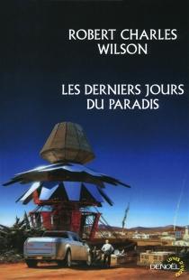 Les derniers jours du paradis - Robert CharlesWilson