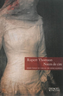 Noces de cire - RupertThomson