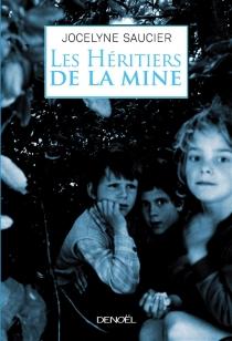 Les héritiers de la mine - JocelyneSaucier
