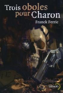 Trois oboles pour Charon - FranckFerric