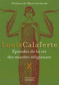Episodes de la vie des mantes religieuses - LouisCalaferte