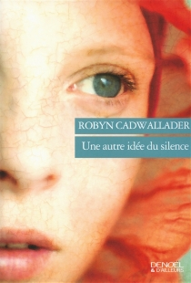 Une autre idée du silence - RobynCadwallader