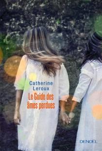 Le guide des âmes perdues - CatherineLeroux