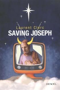 Saving Joseph - LaurentClerc