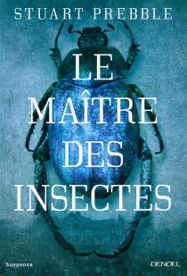 Le maître des insectes - StuartPrebble