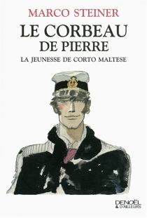 Le corbeau de pierre : la jeunesse de Corto Maltese - MarcoSteiner