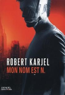 Mon nom est N - RobertKarjel