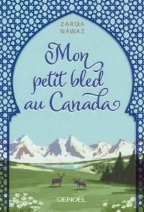 Mon petit bled au Canada - ZarqaNawaz