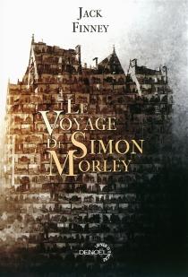 Le voyage de Simon Morley : roman illustré - JackFinney