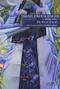 De fer et d'acier - Israel JoshuaSinger