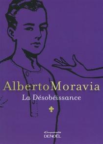 La désobéissance - AlbertoMoravia
