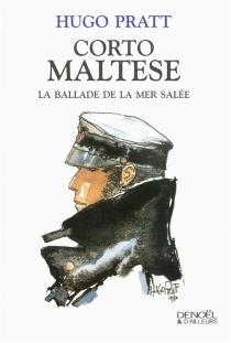 Corto Maltese : la ballade de la mer salée - HugoPratt