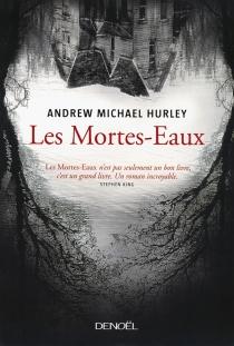 Les mortes-eaux - Andrew MichaelHurley
