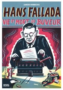 Hans Fallada, vie et mort du buveur - JakobHinrichs