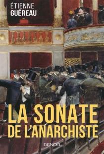 La sonate de l'anarchiste - ÉtienneGuéreau