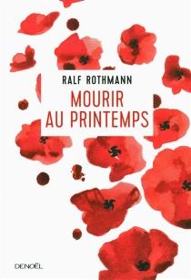 Mourir au printemps - RalfRothmann