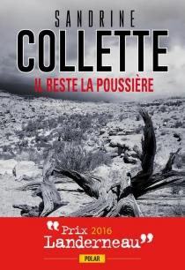 Il reste la poussière - SandrineCollette