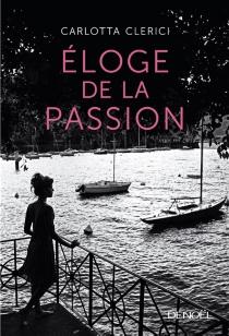 Eloge de la passion - CarlottaClerici