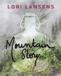 Mountain story - LoriLansens
