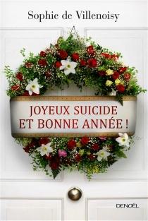 Joyeux suicide et bonne année - Sophie deVillenoisy