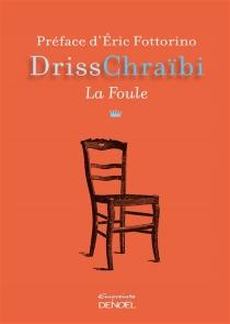 La foule - DrissChraïbi