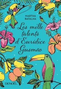 Les mille talents d'Euridice Gusmao - MarthaBatalha
